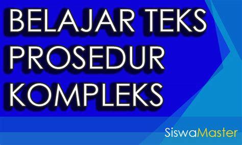membuat teks prosedur kompleks pengurus ktp belajar teks prosedur kompleks pengertian struktur