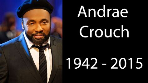 andrae couch andrae crouch dead gospel singer star dies at 72 full