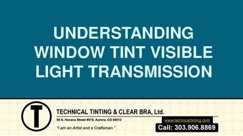 understanding window tint visible light transmission