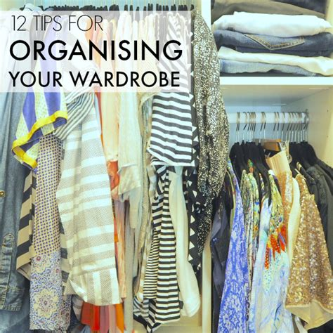 12 tips for organising your wardrobe for stress free daily