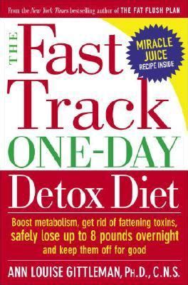The Fast Track Detox Diet Recipes by Fast Track Detox Diet The Smart Healthy Way To Lose Up To