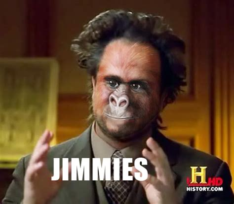 Meme Jimmy - jimmyfungus com quot that really rustled my jimmies quot the
