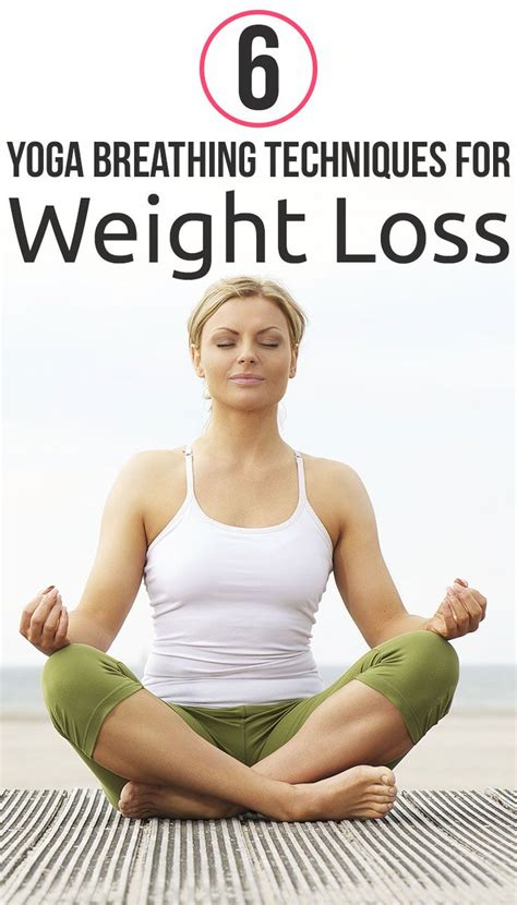 3 weight loss technique 6 breathing techniques for weight loss