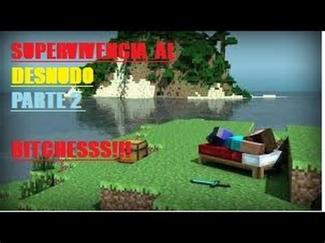 supervivencia al youtube supervivencia al desnudo 2 youtube