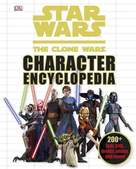 star wars character encyclopedia star wars clone wars character encyclopedia