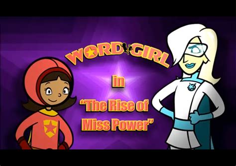 film magic hour part 1 the rise of miss power wordgirl wiki fandom powered by