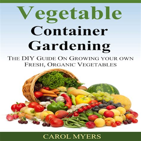 vegetable container gardening guide vegetable container gardening the diy guide on