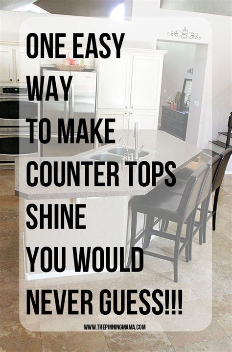 One Simple Trick To Make - one easy trick to make your counter tops shine you would