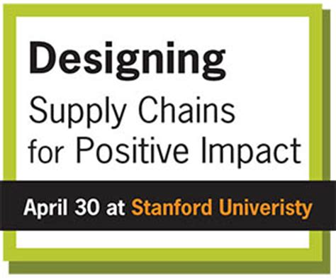 Stanford Supply Chain Mba by Designing Supply Chains For Positive Impact