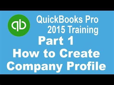quickbooks enterprise tutorial youtube quickbooks pro 2015 tutorial how to create your company