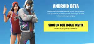 fortnite android beta fortnite android beta how to sign up on galaxy other