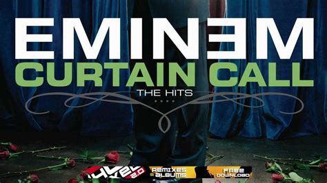 eminem the curtain call eminem curtain call the hits 2005 youtube