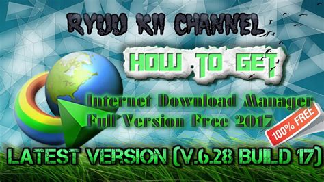 how to get full idm version free how to get idm full version for free 2017 latest version