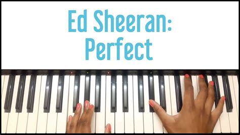 tutorial piano ed sheeran ed sheeran perfect piano tutorial youtube