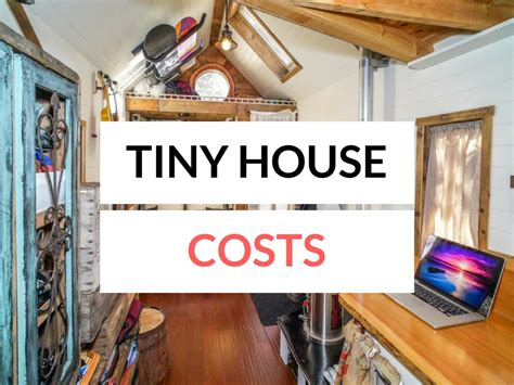 the fallacy of a cheap tiny house the tiny life tiny house cost estimate your questions answered how much