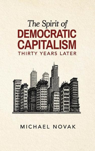 capitalism without capital the rise of the intangible economy books the spirit of democratic capitalism 30 years later