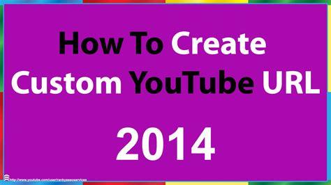 create vanity url how to create a custom channel url in 2014