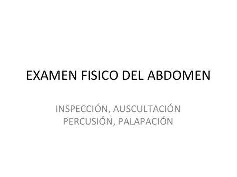 examen fisico general examen fisico del abdomen