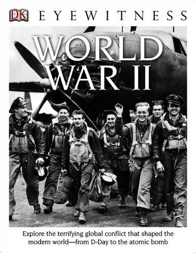world war ii eyewitness eyewitness world war ii booksource banter