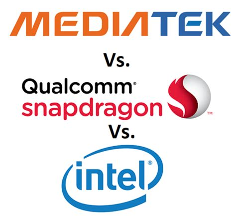 compare mobile processor mediatek vs snapdragon vs intel processors comparison
