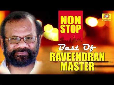song non stop best of raveendran master evergreen malayalam