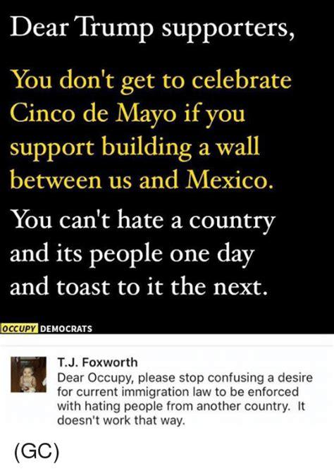 dear trump supporters  dont   celebrate cinco de