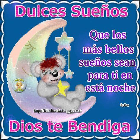 imagenes buenas noches dulces sueños feliz d 205 a a la vida dulces sue 241 os buenas noches para la