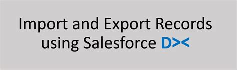 Import Records Import And Export Records Using Salesforce Dx Jitendra Zaa S