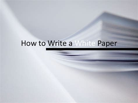 how to write a white paper how to write a white paper in four steps