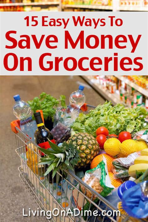 Ways To Save Money On Groceries by 15 Easy Ways To Save Money On Groceries