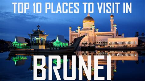 Top 10 Places To Go by Top 10 Places To Visit In Brunei Brunei Tourist