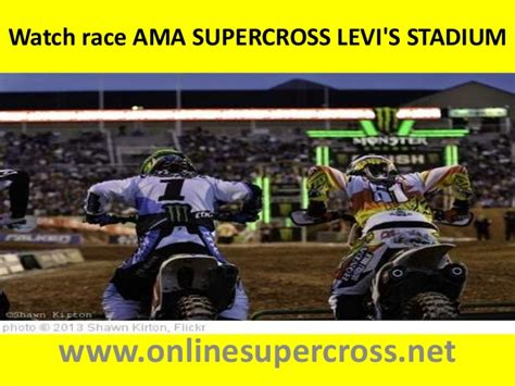 watch ama motocross live watch ama supercross levi s stadium online tv