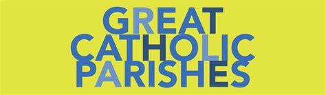 libro great catholic parishes a may vibrant catholic newsletter liturgical publications