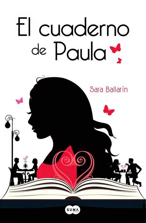 el cuaderno de paula sara ballar 205 n http bookadictas blogspot com 2014 09 el cuaderno de paula