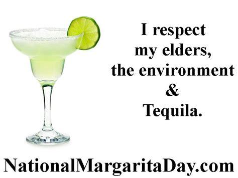 Margarita Meme - quot i respect my elders the environment tequila quot meme