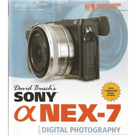 Sony Alpha Nex 7 Digital by David Busch S Sony Alpha Nex 7 Guide To Digital