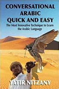 conversational and easy the most innovative technique to learn the language for beginners intermediate and advanced speakers books conversational arabic and easy the most innovative