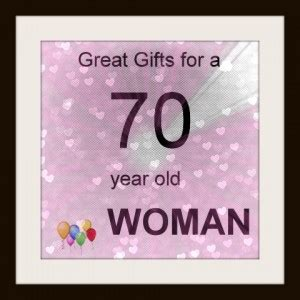 good gift ideas 70 year old woman