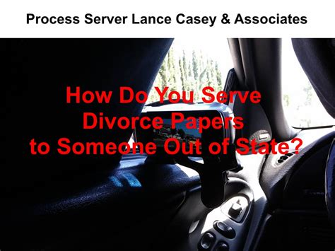 How Do You Serve Divorce Papers Out Of State