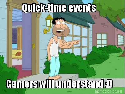 Quick Memes - meme creator quick time events gamers will understand d