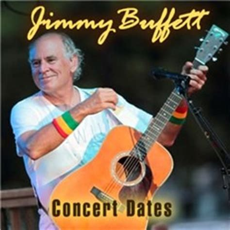 Jimmy Buffett Concert Dates In 2013 Include Shows At The Jimmy Buffet Concert Schedule