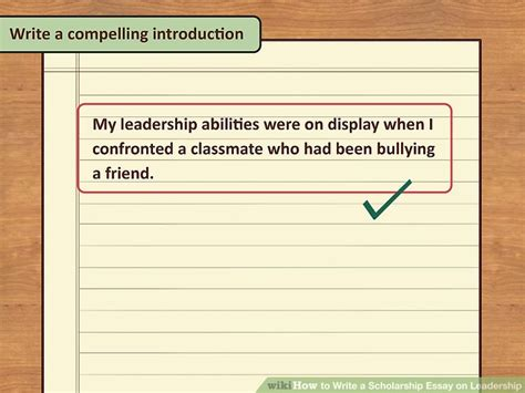 How To Start A Leadership Essay by 4 Ways To Write A Scholarship Essay On Leadership Wikihow