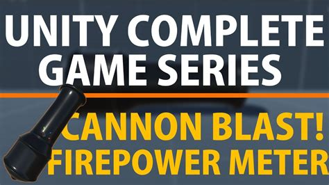 unity tutorial complete game unity 3d create a complete game cannon blast firepower