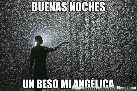 imagenes con frases de buenas noches con lluvia buenas noches un beso mi ang 201 lica meme bajo la lluvia