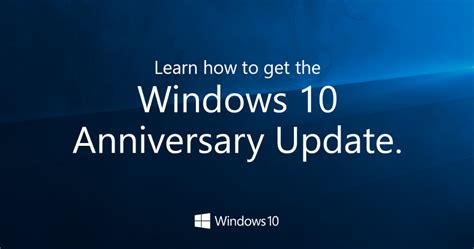 how to get windows 10 update how to get windows 10 anniversary update now microsoft