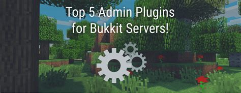 best plugins for bukkit top 5 craftbukkit admin plugins my buddy ben