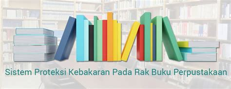 Rak Buku Perpustakaan Mini sistem proteksi kebakaran pada rak buku perpustakaan
