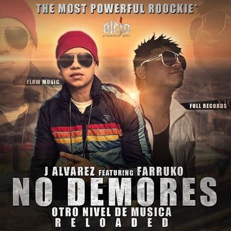 farruko new music and songs no demores j alvarez ft farruko original new 2012 by