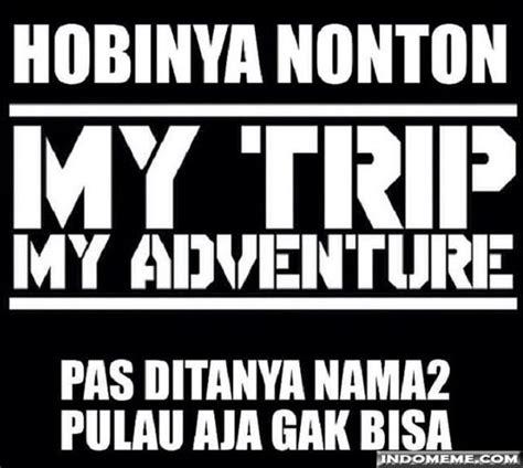 Kaos Apa Sih My Trip My Adventure Itu 3 V Neck Vnk Mta14 yakin kamu kelihatan keren pakai kaos my trip my adventure meme lucu ini bisa nyindir kamu nih