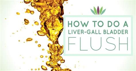 How To Detox Gallbladder And Liver by The Liver Gall Bladder Flush Is A Method To Cleanse The